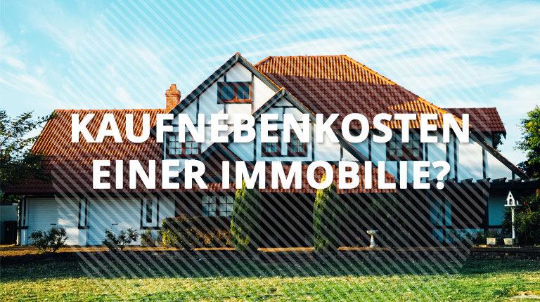 Was ist die Kaufnebenkosten einer Immobilien